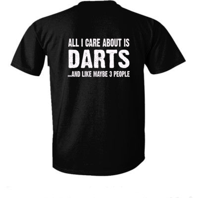 All i Care About Darts And Like Maybe Three People tshirt - Ultra-Cotton T-Shirt Back Print Only S-Real black- Cool Jerseys - 1