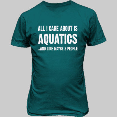 All i Care About Is Aquatics And Like Maybe Three People tshirt - Unisex T-Shirt FRONT Print S-Galapogos Blue- Cool Jerseys - 1