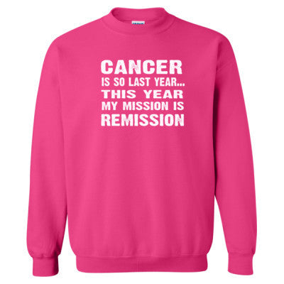 Cancer Is So Last Year Tshirt - Heavy Blend™ Crewneck Sweatshirt S-Heliconia- Cool Jerseys - 1