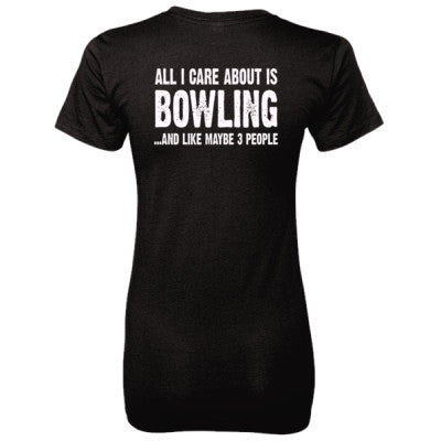 All i Care About Bowling And Like Maybe Three People tshirt - Ladies' 100% Ringspun Cotton nano-T® Back Print Only - Cool Jerseys - 1