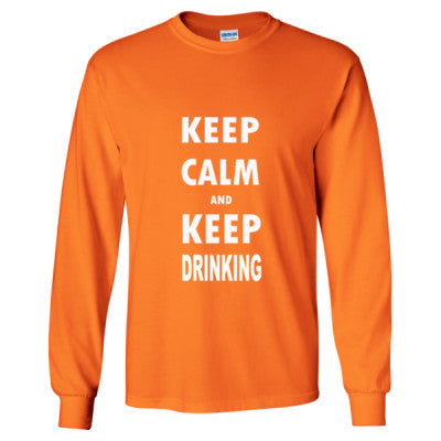 Keep Calm And Keep Drinking - Long Sleeve T-Shirt S-Safety Orange- Cool Jerseys - 1
