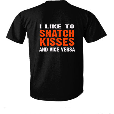 I Like To Snatch Kisses And Vice Versa tshirt - Ultra-Cotton T-Shirt Back Print Only S-Real black- Cool Jerseys - 1