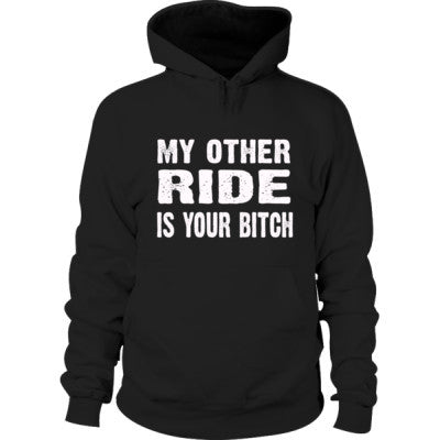 My Other Ride Is Your Bitch Hoodie S-Black- Cool Jerseys - 1