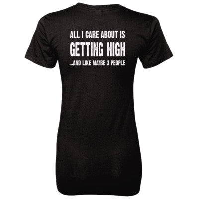 All i Care About Is Getting High tshirt - Ladies' 100% Ringspun Cotton nano-T® Back Print Only S-Black- Cool Jerseys - 1