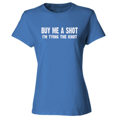 Buy Me A Shot, Im Tying The Knot Tshirt - Ladies' Cotton T-Shirt S-Carolina Blue- Cool Jerseys - 1