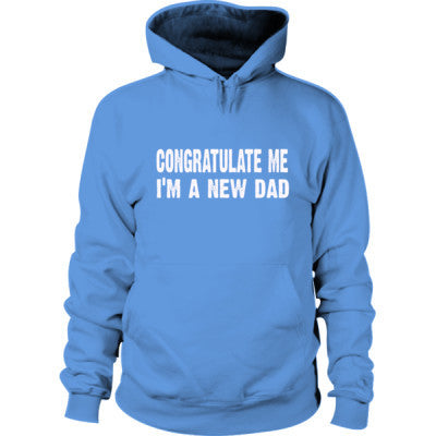 Congratulate me im a new dad Hoodie S-Carolina Blue- Cool Jerseys - 1