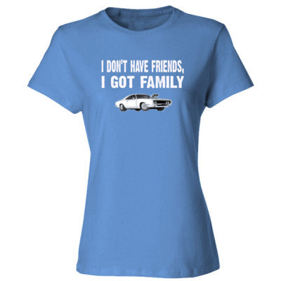 I dont have friends, i got family tshirt - Ladies' Cotton T-Shirt S-Carolina Blue- Cool Jerseys - 1