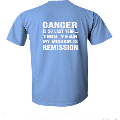 Cancer Is So Last Year Tshirt - Ultra-Cotton T-Shirt Back Print Only S-Carolina Blue- Cool Jerseys - 1