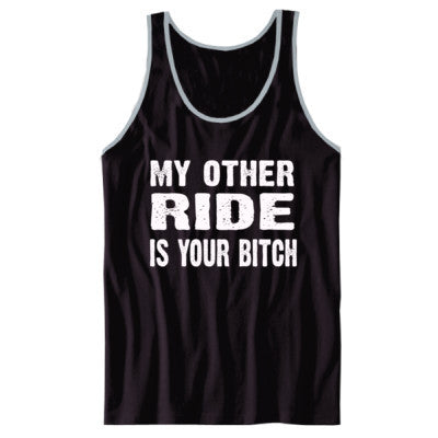 My Other Ride Is Your Bitch Tshirt - Unisex Jersey Tank XS-Black- Cool Jerseys - 1