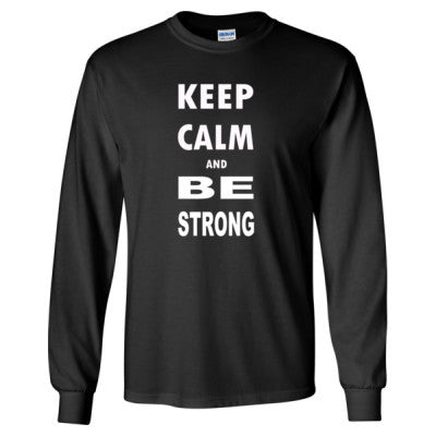 Keep Calm and Be Strong - Long Sleeve T-Shirt - Cool Jerseys - 1