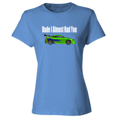 Dude I Almost Had You - Paul Walker Shirt - Ladies' Cotton T-Shirt S-Carolina Blue- Cool Jerseys - 1