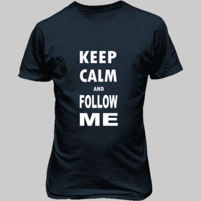 Keep Calm And Follow Me - Unisex T-Shirt FRONT Print - Cool Jerseys - 1