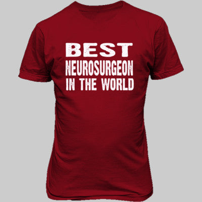 Best Neurosurgeon In The World - Unisex T-Shirt FRONT Print S-Red- Cool Jerseys - 1