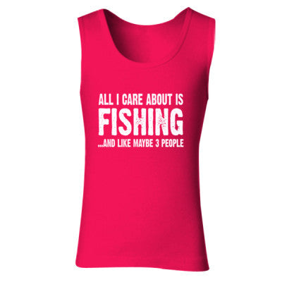 All i Care About Fishing And Like Maybe Three People tshirt - Ladies' Soft Style Tank Top - Cool Jerseys - 1