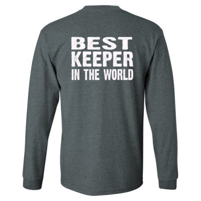 Best Keeper In The World - Long Sleeve T-Shirt - BACK PRINT ONLY S-Dark Heather- Cool Jerseys - 1