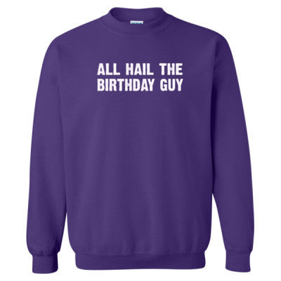 All Hail the birthday guy tshirt - Heavy Blend™ Crewneck Sweatshirt S-Purple- Cool Jerseys - 1