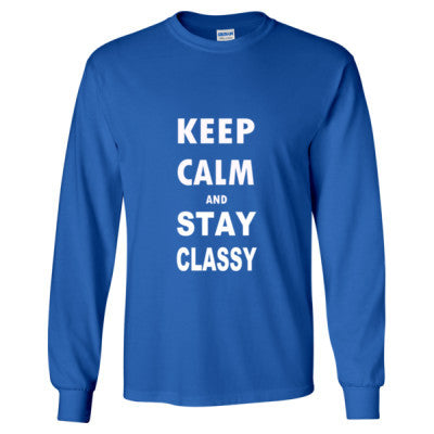 Keep Calm And Stay Classy - Long Sleeve T-Shirt - Cool Jerseys - 1