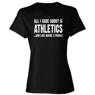All i Care About Is Athletics And Like Maybe Three People tshirt - Ladies' Cotton T-Shirt S-Black- Cool Jerseys - 1