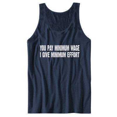 You pay me minimum wage i give minimum effort tshirt - Unisex Tank S-Navy- Cool Jerseys - 1