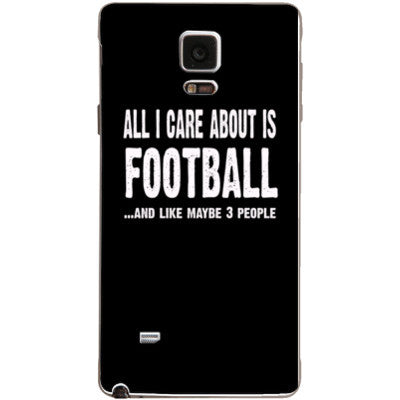 All i Care About is football And Like Maybe Three People - Samsung Note 4 Cover - FREE SHIPPING WITHIN USA OS-Clear- Cool Jerseys