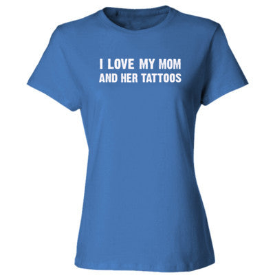 I Love My Mom And Her Tattoos Tshirt - Ladies' Cotton T-Shirt S-Carolina Blue- Cool Jerseys - 1