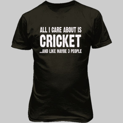 All i Care About Cricket And Like Maybe Three People tshirt - Unisex T-Shirt FRONT Print S-Military Green- Cool Jerseys - 1