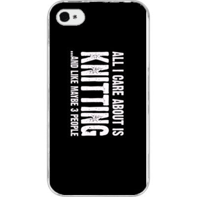 All i Care About is Knitting And Like Maybe Three People - iPhone 4/4S - FREE SHIPPING WITHIN USA OS-Clear- Cool Jerseys