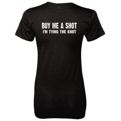 Buy Me A Shot, Im Tying The Knot Tshirt - Ladies' 100% Ringspun Cotton nano-T® Back Print Only S-Black- Cool Jerseys - 1