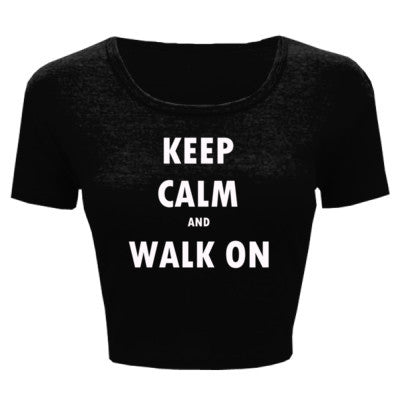 Keep Calm And Walk On - Ladies' Crop Top - Cool Jerseys - 1