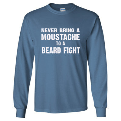 Never Bring A Moustache To A Beard Fight Tshirt - Long Sleeve T-Shirt S-Indigo Blue- Cool Jerseys - 1