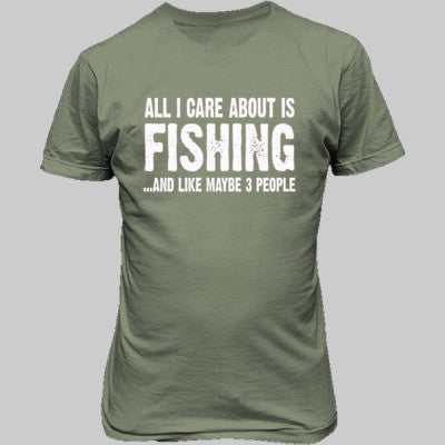 All i Care About Fishing And Like Maybe Three People tshirt - Unisex T-Shirt FRONT Print - Cool Jerseys - 1
