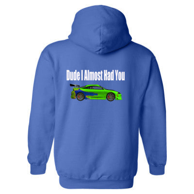 Dude I Almost Had You - Brian O'Connor Shirt - Heavy Blend™ Hooded Sweatshirt BACK ONLY S-Royal- Cool Jerseys - 1