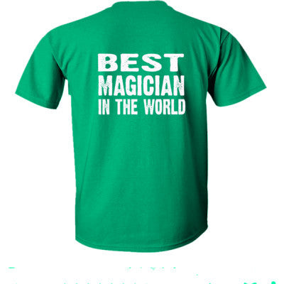 Best Magician In The World - Ultra-Cotton T-Shirt Back Print Only S-Kelly Green- Cool Jerseys - 1