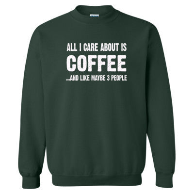 All i Care About Is Coffee tshirt - Heavy Blend™ Crewneck Sweatshirt S-Forest- Cool Jerseys - 1