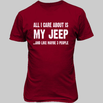 All i Care About Is My Jeep tshirt - Unisex T-Shirt FRONT Print S-Antque Cherry Red- Cool Jerseys - 1