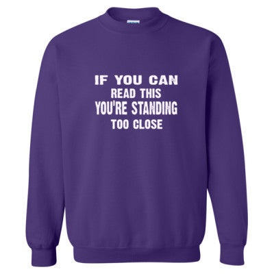 If You Can Read This Youre Standing Too Close - Heavy Blend™ Crewneck Sweatshirt S-Purple- Cool Jerseys - 1