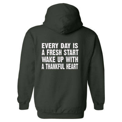 Every Day is a fresh start,wake up with a thankful heart - Heavy Blend™ Hooded Sweatshirt BACK ONLY S-Forest- Cool Jerseys - 1