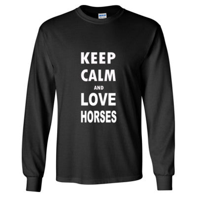 Keep Calm And Love Horses - Long Sleeve T-Shirt - Cool Jerseys - 1