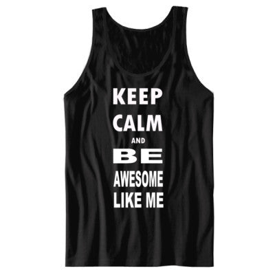 Keep Calm and Be Awesome Like Me - Unisex Jersey Tank - Cool Jerseys - 1