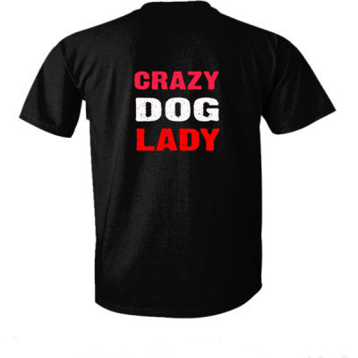 Crazy Dog Lady tshirt - Ultra-Cotton T-Shirt Back Print Only S-Real black- Cool Jerseys - 1