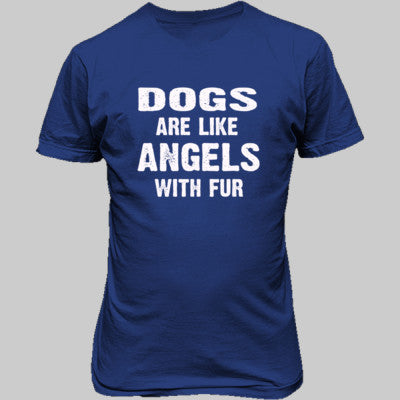 Dogs Are Like Angels With Fur Tshirt - Unisex T-Shirt FRONT Print S-Royal- Cool Jerseys - 1