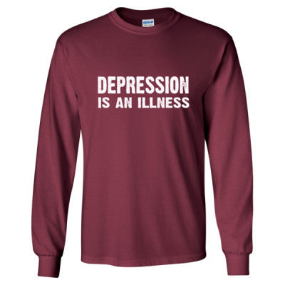 Depression Is An Illness Tshirt - Long Sleeve T-Shirt S-Maroon- Cool Jerseys - 1