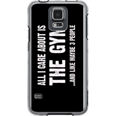 All i Care About is the gym And Like Maybe Three People - Samsung S5 Phone Cover - FREE SHIPPING WITHIN USA OS-Clear- Cool Jerseys