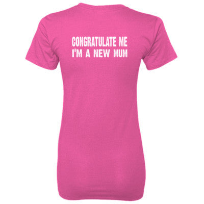Congratulate me im a new mum tshirt - Ladies' 100% Ringspun Cotton nano-T® Back Print Only - Cool Jerseys - 1