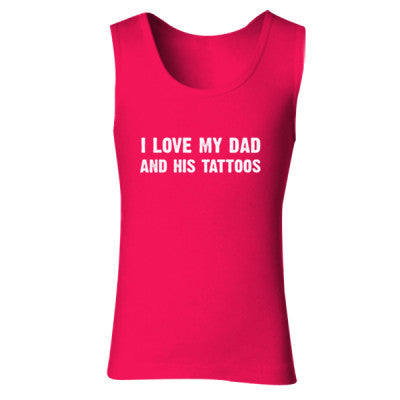 I Love My Dad And His Tattoos Tshirt - Ladies' Soft Style Tank Top S-Cherry Red- Cool Jerseys - 1