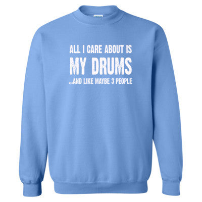All i Care About Is My Drums tshirt - Heavy Blend™ Crewneck Sweatshirt S-Carolina Blue- Cool Jerseys - 1