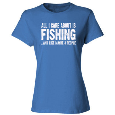 All i Care About Fishing And Like Maybe Three People tshirt - Ladies' Cotton T-Shirt S-Carolina Blue- Cool Jerseys - 1