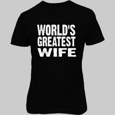 Worlds Greatest Wife - Unisex T-Shirt FRONT Print S-Real black- Cool Jerseys - 1