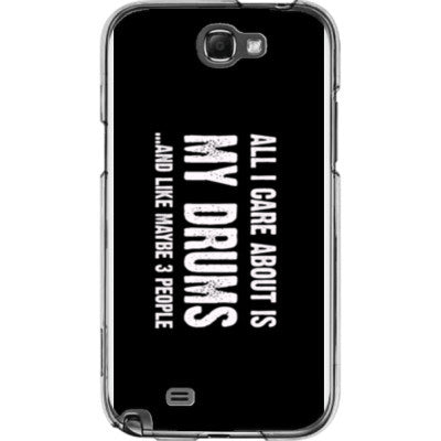 All i Care About is my drums And Like Maybe Three People - Samsung Note 2 Cover - FREE SHIPPING WITHIN USA OS-Clear- Cool Jerseys