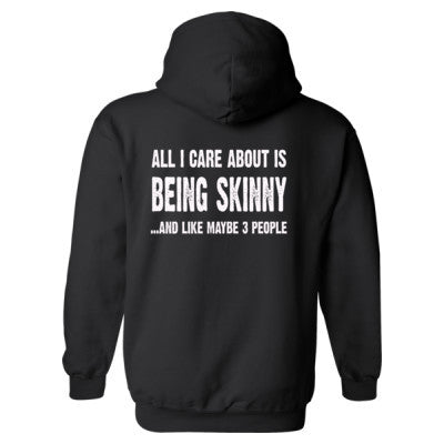 All i Care About Is Being Skinny Heavy Blend™ Hooded Sweatshirt BACK ONLY S-Black- Cool Jerseys - 1